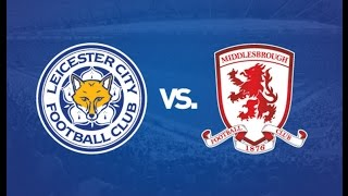Video Gol Pertandingan Leicester City vs Middlesbrough