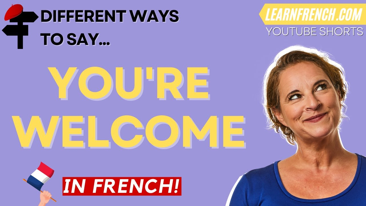 5 ways to say YOU'RE WELCOME in French! 🇫🇷 French in Real Life... #Shorts