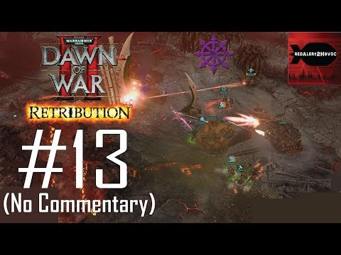 WH40K Dawn of War 2: Retribution: Chaos Campaign Playthrough Part 13 (Mount Siccaris, No Commentary) |