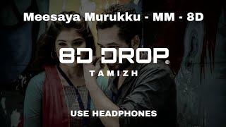 Meesaya Murukku  8D - Meesaya Murukku - Hip Hop Tamizha (8D DROP TAMIZH)