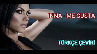 INNA - ME GUSTA (TURKCE CEVIRI)