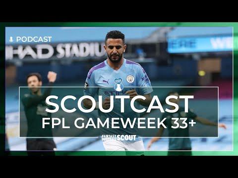 FPL GW33+ HOW TO GET AHEAD | SCOUTCAST #336 | Fantasy Premier League Tips 19/20
