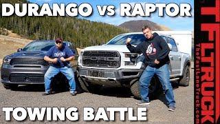 Raptor vs Durango SRT Take On the World's Toughest Towing Test!