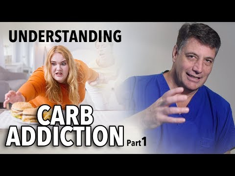 Understanding Carb Addiction Part 1 by Dr. Robert Cywes