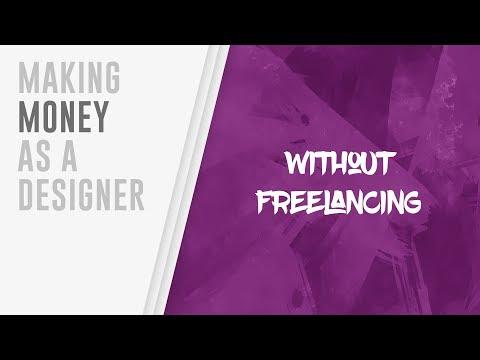 5 Ways To Make MONEY As A Designer (NOT FREELANCING)