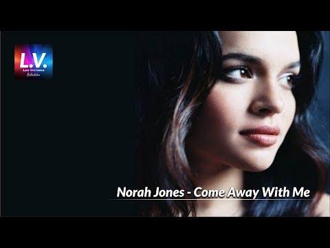 Norah Jones - Come Away With Me:歌詞+翻譯