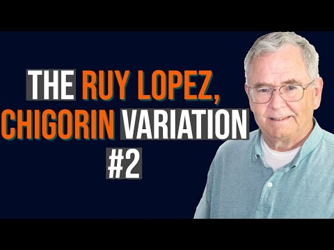 The Ruy Lopez, Chigorin Variation #2 | Chess Openings Explained