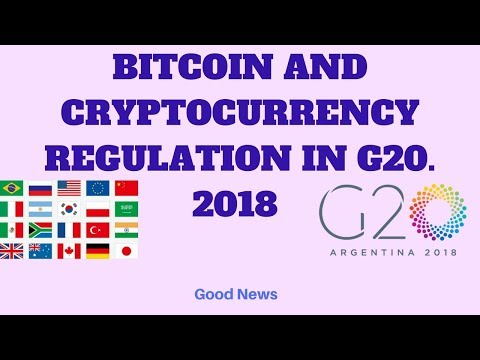 Current bitcoin and Cryptocurrency regulation news in G20 summits march 2018
