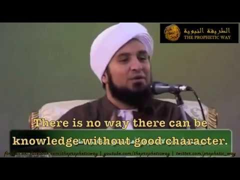Habib Ali Jafri- الحبيب علي الجفري- مدى أثار العبادة على أخلاقك