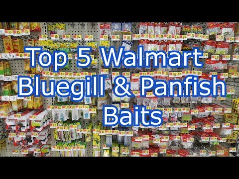 Best 5 Walmart Bluegill And Panfish Baits/ Lures