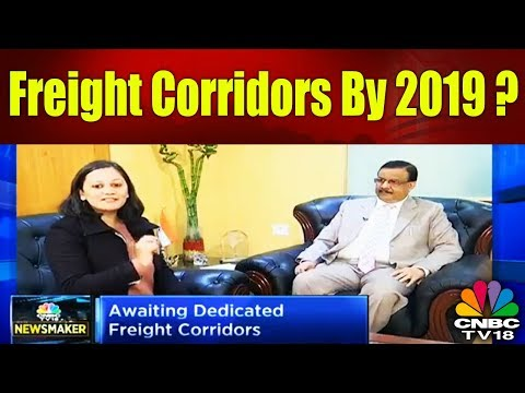 Freight Corridors By 2019? |  DFCCIL's Anshuman Sharma Speaks | Newsmaker | CNBC TV18