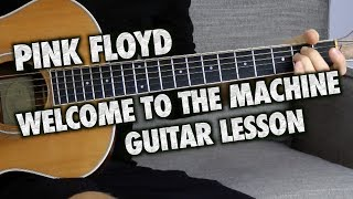 Pink Floyd Guitar Lesson - Welcome to the Machine