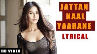 Jattan Naal Yaarane (2019) HD Full Song With Lyrics Gur Sidhu and Sonam Bajwa, Ninja, Ajay Sarkaria