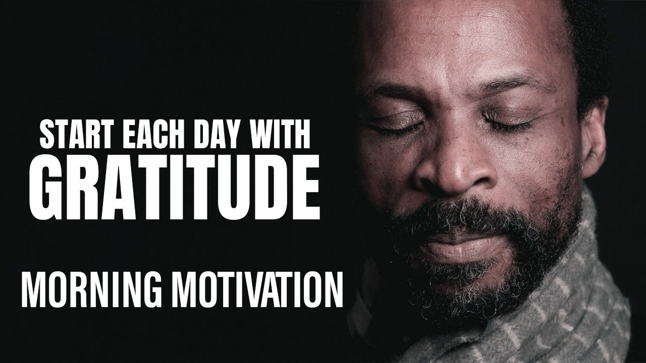 LISTEN EVERY DAY! A Motivational Video On The Importance Of Gratitude