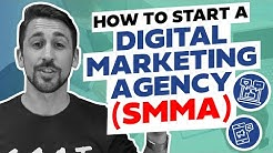How to Start a Digital Marketing Agency in 2020 [SMMA]