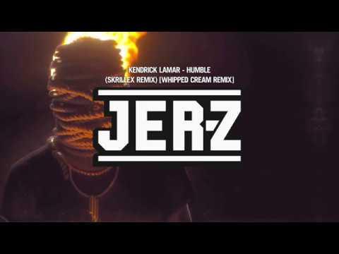Kendrick Lamar - Humble (Skrillex Remix) [Whipped Cream Remix]