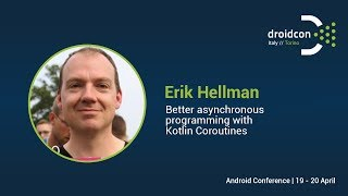 Better asynchronous programming with Kotlin Coroutines - Erik Hellman