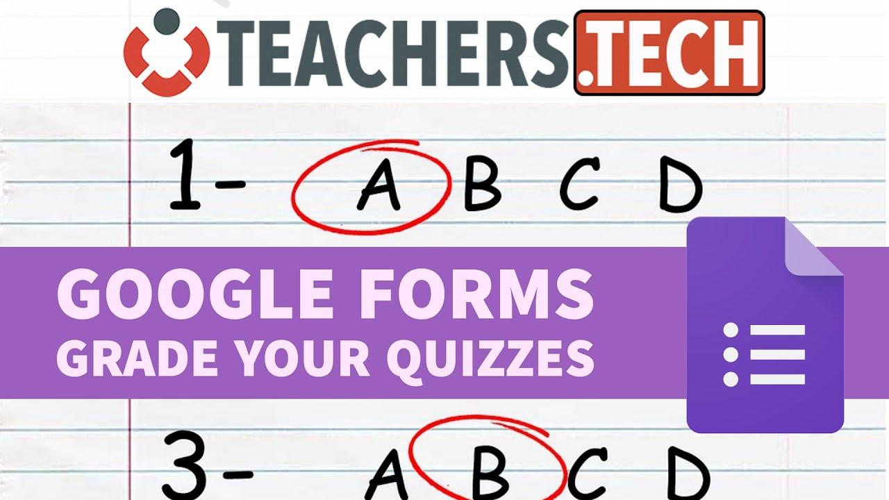 Quizzes - Google Forms Self Grading Quizzes