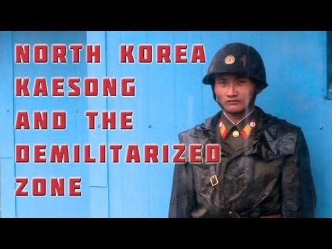 North Korea - Kaesong and the Demilitarised Zone, Part 3 Tourism Preview