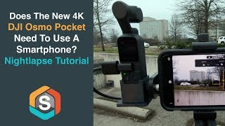 Does The New 4K DJI Osmo Pocket Need To Use A Smartphone? Nightlapse Tutorial