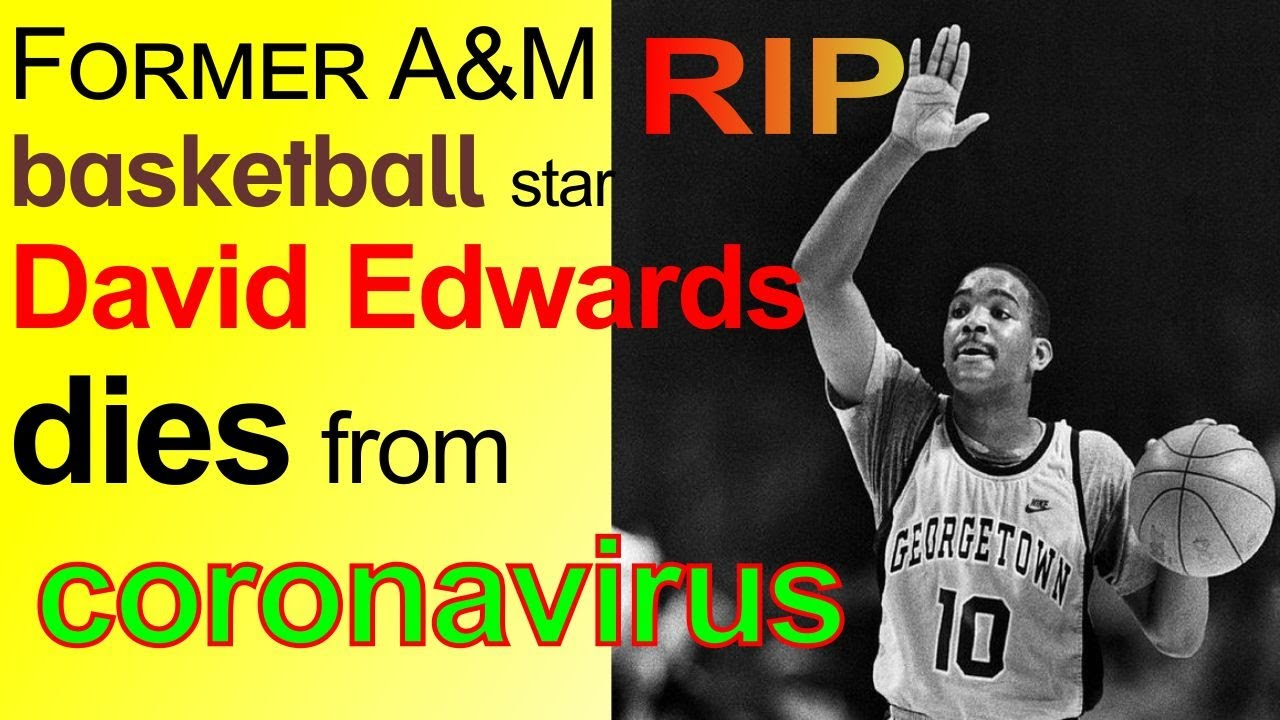 Former Texas A&M Guard David Edwards Dies from Coronavirus
