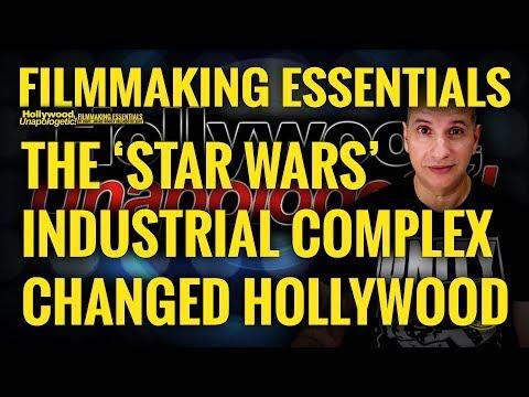 Filmmaking Essentials: Film History: 'Star Wars' Industrial Complex Changed Hollywood