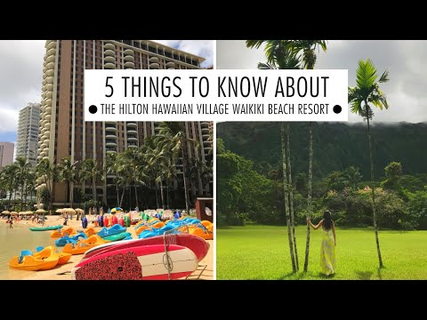 5 Things to Know about the Hilton Hawaiian Village Waikiki Beach Resort