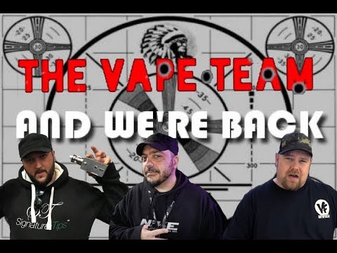 The vApe Team Episode 157-We Are BACK and Looking For You