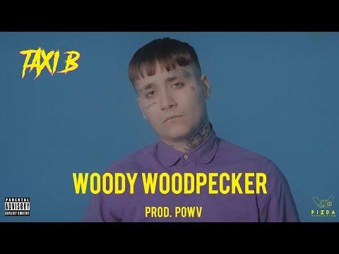 Taxi B - WOODY WOODPECKER (prod. Powv_fsk)