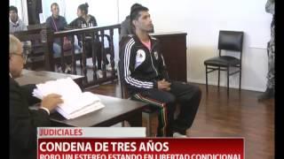 JUDICIALES CONDENA DE TRES AÑOS - ROBO UN ESTEREO ESTANDO EN LIBERTAD CONDICIONAL