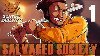 [1] Salvaged Society (Let's Play State of Decay 2 w/ GaLm)
