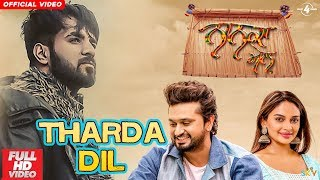 Tharda Dil (Full Video) Nanka Mel | Happy Raikoti, Mannat Noor | Latest Punjabi Song 2019
