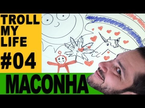 TROLL MY LIFE 04  MACONHA  AMADA FOCA
