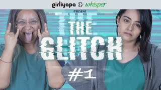 The Glitch | Episode 1 | Girliyapa Originals