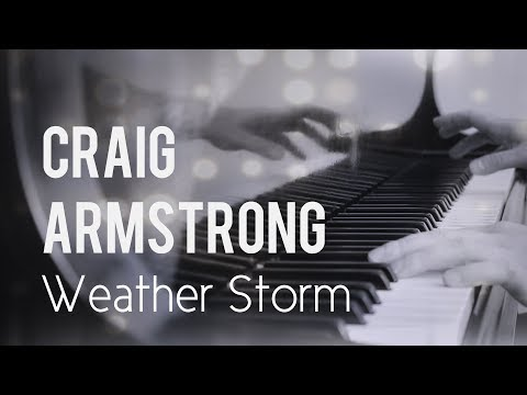 Craig Armstrong - Weather Storm | solo piano