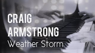 Craig Armstrong - Weather Storm (Arr. For Piano Solo) / #Coversart