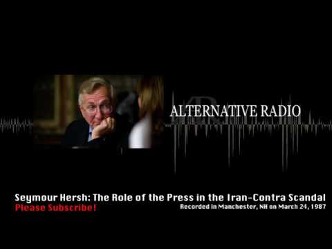 Seymour Hersh: The Role of the Press in the Iran-Contra Scandal