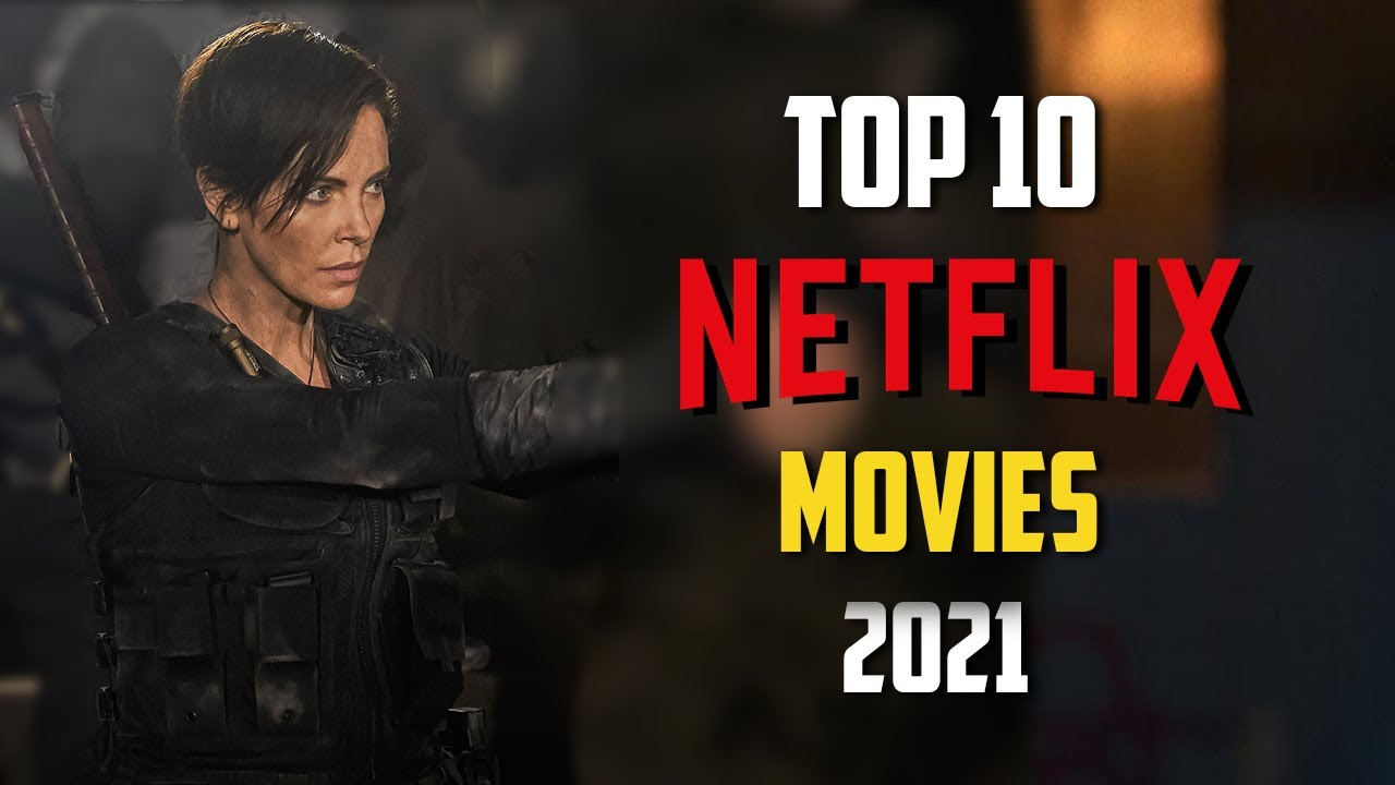 Download Top 10 Best NETFLIX Movies to Watch Now! 2021