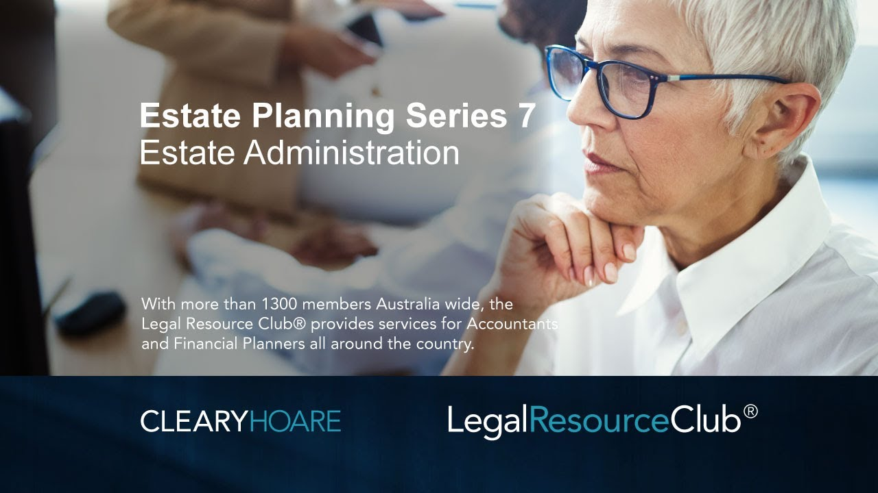 Webinar: Estate Planning Series 7 Estate Administration