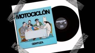 Motociclón - Gentuza - Comiéndote el ojal en un 127 abandonao