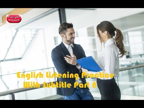 Download English Listening Practice With Subtitle Part 8 - Learn English Speaking
