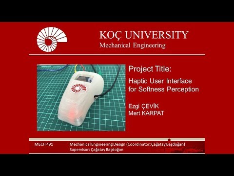 Mech 491, Koc-University, Fall 2017, Project Title: Haptic User Interface for Softness Perception