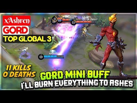 Gord Mini Buff, I'll Burn Everything To Ashes [ Top Global 3 Gord ] xAshren Gord Mobile Legends