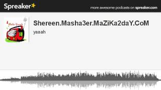 Shereen.Masha3er.MaZiKa2daY.CoM (made with Spreaker)
