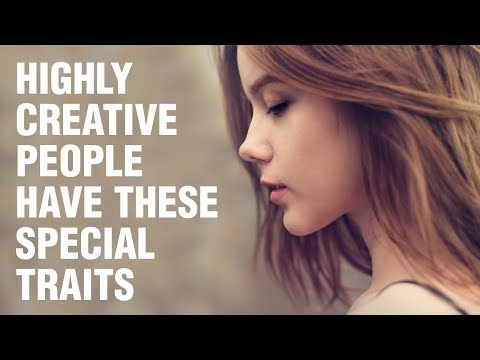18 Surprising Traits of Highly Creative People
