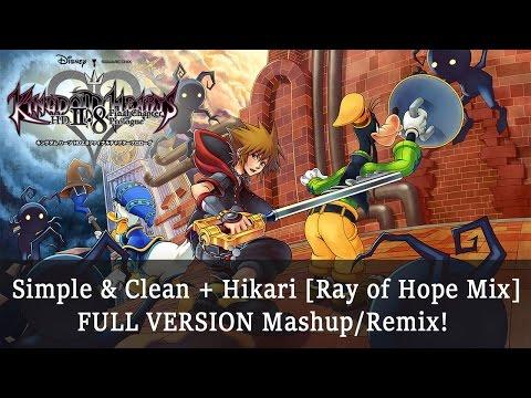 Simple & Clean x Hikari [Ray of Hope Mix] FULL VERSION Mashup/Remix [HQ]