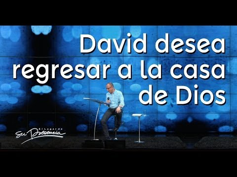 David desea regresar a la casa de Dios - Andrés Corson - 9 Octubre 2013