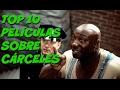 TOP 10 PELÍCULAS SOBRE CÁRCELES.