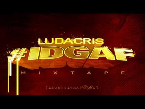 Ludacris - Hell Of A Night (#IDGAF) (The Mixtape)
