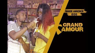 Grand Amour - Episode 05 - Bande Annonce